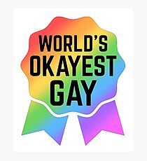 worlds okayest gay Photographic Print