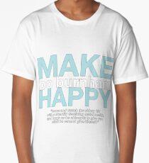 """Make Happy"" Long T-Shirt"