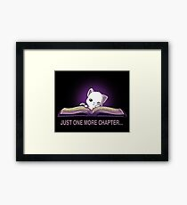 Just One More Chapter Framed Print