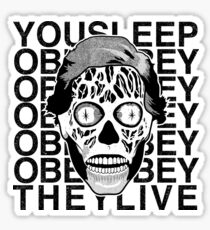 You Sleep, They Live Sticker
