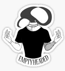 Empty headed Sticker