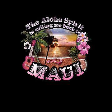The Aloha Spirit is calling me back to Maui by aura2000