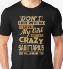 Don't Flirt With Me I Love My Girl, She Is A Crazy Sagittarius Unisex T-Shirt