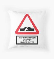 Warning whippet hidden under duvet Throw Pillow