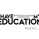 my education - mark twain by razvandrc