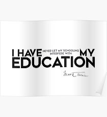 my education - mark twain Poster
