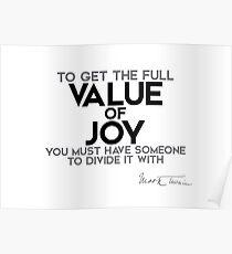 value of joy divided - mark twain Poster