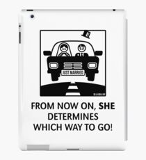 Just Married – From now on, she determines which way to go! (UK) iPad Case/Skin