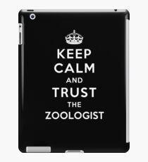 Keep Calm And Trust The Zoologist iPad Case/Skin
