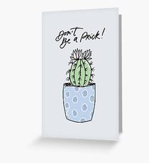 Don't Be A Prick! Greeting Card
