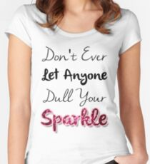 Dull Your Sparkle Women's Fitted Scoop T-Shirt