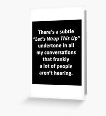 Let's Wrap This Up Greeting Card