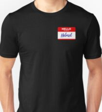 Hello my name is helmet Unisex T-Shirt