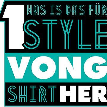 WAS IST DAS FÜR 1 STYLE - VONG SHIRT HER by DRgrfx