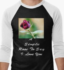 A Simple Rose For You Men's Baseball ¾ T-Shirt