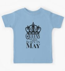 QUEENS ARE BORN IN MAY Kids Clothes