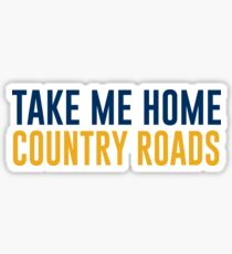 Take me home country roads Sticker