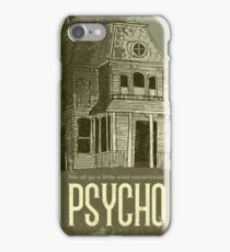 Psycho - We all go a little mad sometimes! iPhone Case/Skin