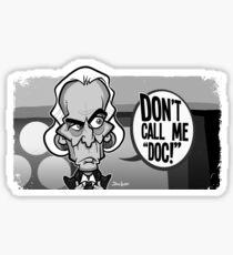 Don't Call Me Doc Sticker