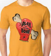Play It To The Bone Unisex T-Shirt