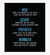 You look perfect tonight Photographic Print