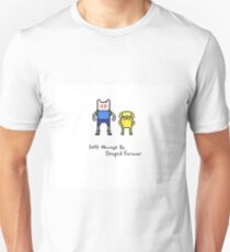 Adventure Time with Finn and Jake - Let's Always Be Stupid Together Unisex T-Shirt