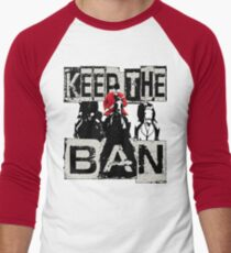 KEEP THE BAN, PROTECT OUR WILDLIFE Men's Baseball ¾ T-Shirt
