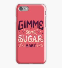 Gimme Sugar iPhone Case/Skin