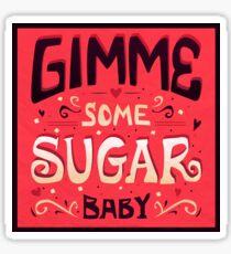 Gimme Sugar Sticker
