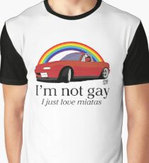 I'm not gay I just love my Miata! Graphic T-Shirt