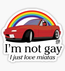 I'm not gay I just love my Miata! Sticker