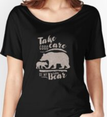 Take good care of my little bear mama bear design Women's Relaxed Fit T-Shirt