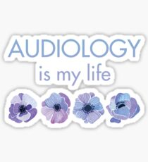 Audiology is my Life! Sticker