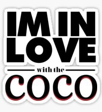 I'm In Love With The Coco Part 2 Sticker