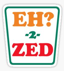Eh 2 Zed Sticker