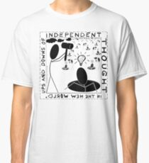 Ups and downs of independent thought Classic T-Shirt