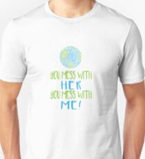 You mess with Her you Mess with Me - Earth Scribble Unisex T-Shirt