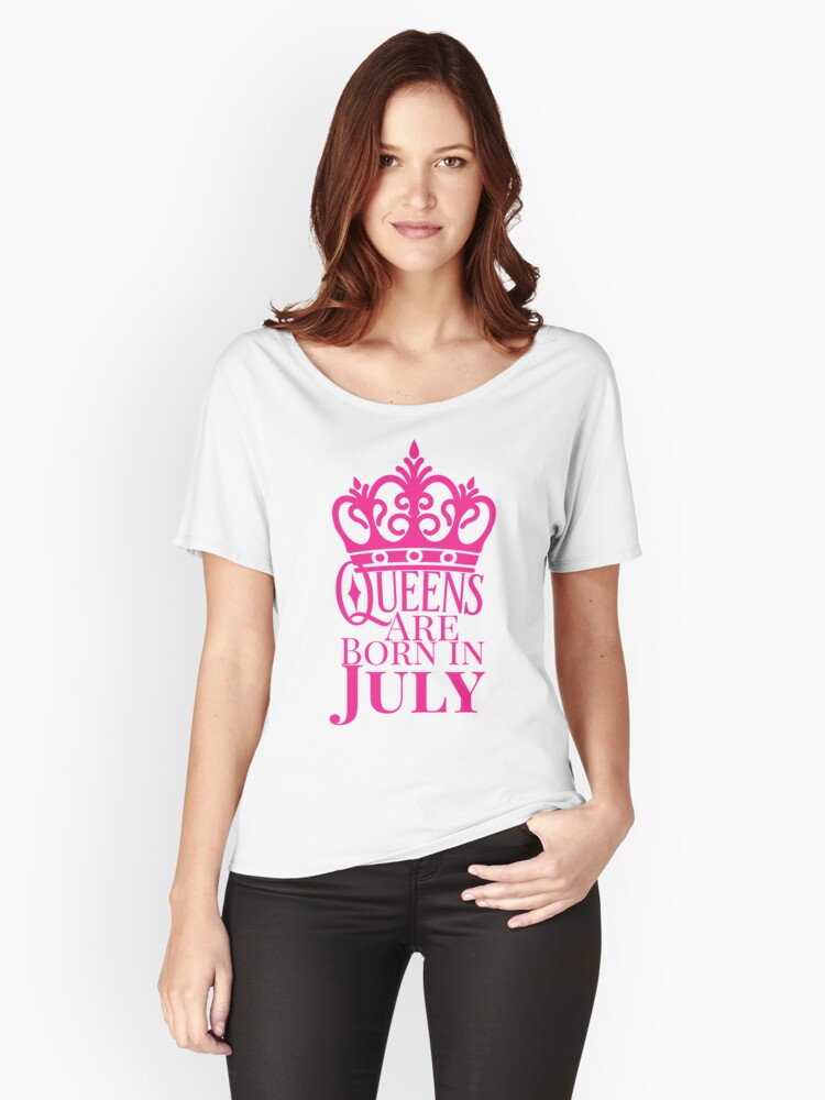 QUEENS ARE BORN IN JULY Women's Relaxed Fit T-Shirt Front