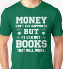 money cant buy happiness but it can buy books that will work Unisex T-Shirt