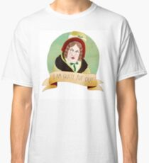 Lady Catherine de Bourgh / I AM QUITE PUT OUT Classic T-Shirt