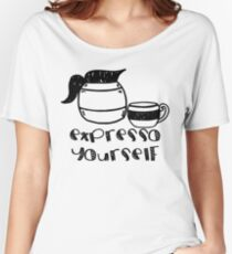 Expresso Yourself Women's Relaxed Fit T-Shirt