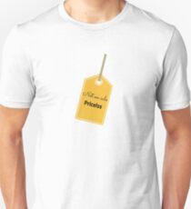 I am PRICELESS! Unisex T-Shirt