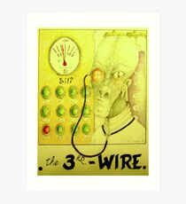 the 3rd wire Art Print