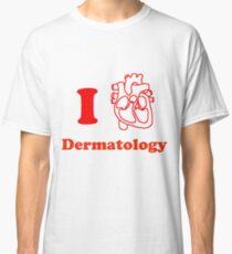 I Heart Dermatology Classic T-Shirt