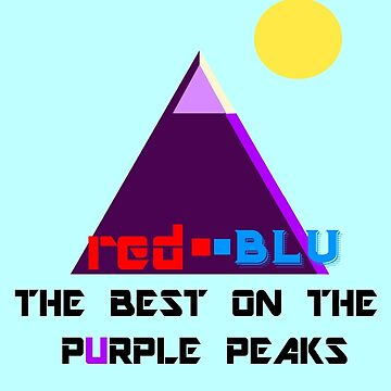 Red-Blu: The Best on the Purple Peaks by unclemcpaint