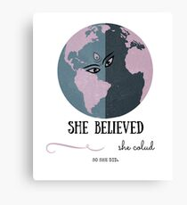 She believed she could so she DID. Canvas Print