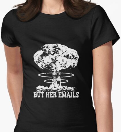 But Her Emails Nuke T-Shirt
