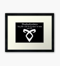 Shadowhunters looking better than... Framed Print
