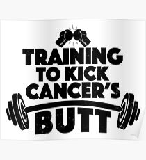 Training To Kick Cancer's Butt Poster