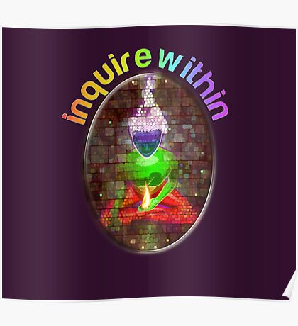 inquire within (rainbow meditation) Poster